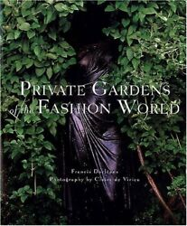 Private Gardens Of Fashion World By Francis Dorleans - Hardcover Mint Condition