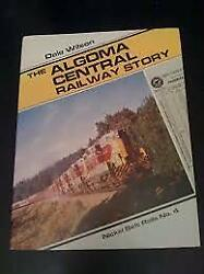 Algoma Central Railway Story By Dale Wilson Mint Condition