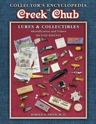 Collectorand039s Encyclopedia Of Creek Chub Lures And By Harold E. Smith - Hardcover