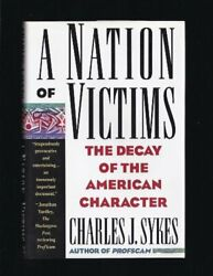 A Nation Of Victims Decay Of American Character By Charles J. Sykes - Hardcover
