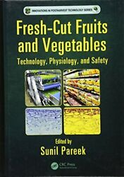 Fresh-cut Fruits And Vegetables Technology, Physiology, By Sunil Pareek New