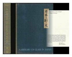 A History Of Glass In Japan By Dorothy Blair - Hardcover Excellent Condition