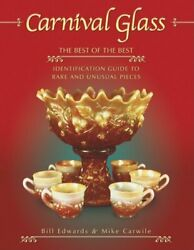 Carnival Glass Best Of Best Identification Guide To By Bill Edwards And Mike