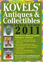 Kovelsand039 Antiques And Collectibles Price Guide 2011 By Kim Kovel And Terry Kovel
