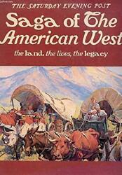 Saturday Evening Post Saga Of American West Land, Lives, By Jacquelyn S. Sibert