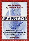 In A Pigand039s Eye Dictionary Of Country Jawing By Ann Bertram - Hardcover Mint