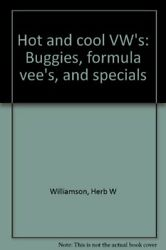 Hot And Cool Vws Buggies, Specials And Formula Vee By Herb W Williamson Vg+