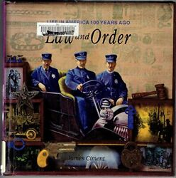 Law And Order Life In America 100 Years Ago By James Ciment