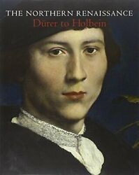 Northern Renaissance Durer To Holbein By Kate Heard And Lucy Whitaker Excellent