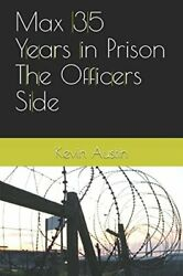 Max 35 Years In Prison Officers Side By Kevin Austin Brand New