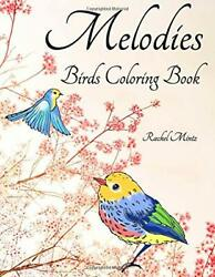 Melodies - Birds Coloring Book Spring And Forest, By Rachel Mintz Brand New