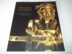 Treasures Of Heaven Saints, Relics, And Devotion In By Martina Bagnoli And Holger
