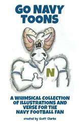 Go Navy Toons A Whimsical Collection Of Illustrations And By Scott Clarke New