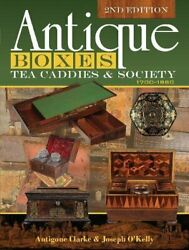 Antique Boxes Tea Caddies And Society 1700 1880 By Antigone Clarke And Joseph