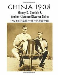 China 1908 Sidney D. Gamble And Brother Clarence Discover By Frances Miriam Reed