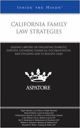 California Family Law Strategies Leading Lawyers On By Aspatore Books Staff