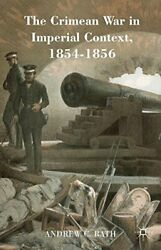 Crimean War In Imperial Context 1854-1856 By Andrew C. Rath - Hardcover Vg+