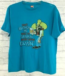 Vtg 80#x27;s Men#x27;s Graphic T Shirt Single Stitch quot;Don#x27;t Bother Me While I#x27;m Drinkinquot;