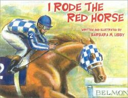 I Rode Red Horse Secretatriatand039s Belmont Race By Barbara Libby - Hardcover