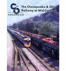 Chesapeake And Ohio Railway At Mid-century C And O For By By J R Thomas W Dixon