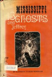 Thirteen Mississippi Ghosts And Jeffrey By Kathryn Tucker Windham - Hardcover Vg