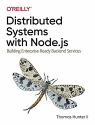 Distributed Systems With Node.js New Hunter Ll Thomas Oreilly Media Inc Usa Pape