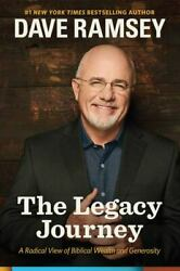 The Legacy Journey A Radical View Of Biblical Wealth And Generosity By Dave...