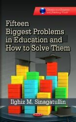 Fifteen Biggest Problems In Education And How To Solve Them Frai Nova Science P