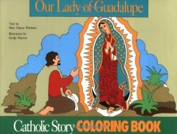 Our Lady Of Guadalupe Coloring Book A Catholic Story By Windeatt