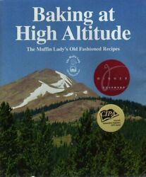 Baking At High Altitude Muffin Ladyand039s Old Fashioned By Randi L. Levin Excellent