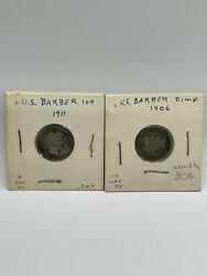 U.s. Barber Liberty Silver Dime 1906 And 1911 Dimes Higher Grades