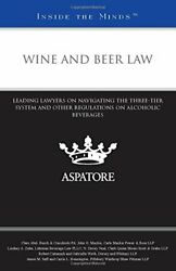 Wine And Beer Law Leading Lawyers On Navigating By Clare H. Abel And John New