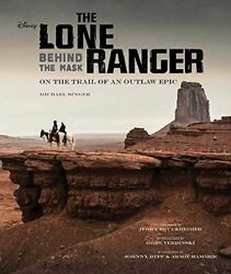 Lone Ranger Behind Mask On Trail Of An Outlaw Epic By Michael Singer