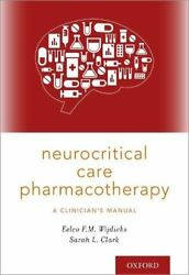 Neurocritical Care Pharmacotherapy A Clinician's Manual By Eelco F M Wijdicks