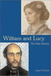 William And Lucy Other Rossettis By Angela Thirlwell - Hardcover Mint Condition