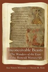 Inconceivable Beasts Wonders Of East Medieval And Renais By Asa Simon Mittman