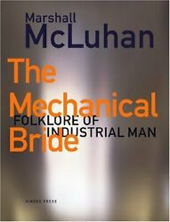 Mechanical Bride Folklore Of Industrial Man By Marshall Mcluhan - Hardcover