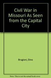 Civil War In Missouri As Seen From Capital City By Dino Brugioni - Hardcover Vg+