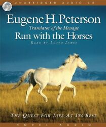 Run With Horses Quest For Life At Its Best By Eugene H. Peterson