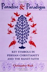 Paradise And Paradigm Key Symbols In Persian Christianity By Christopher Buck