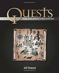 Quests Design Theory And History In Games And By Jeff Howard Mint Condition