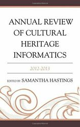 Annual Review Of Cultural Heritage Informatics 2012-2013 By Samantha K. Mint