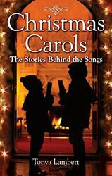 Christmas Carols Stories Behind Songs By Tonya Lambert Excellent Condition