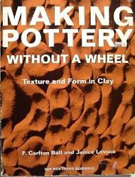 Making Pottery Without A Wheel By F. Carlton And Janice Lovoos Ball Mint