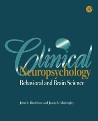 Clinical Neuropsychology Behavioral And Brain Science By John L. Bradshaw New