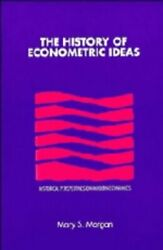 History Of Econometric Ideas Historical Perspectives On By Mary S. Morgan Mint