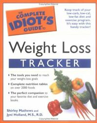 Complete Idiotand039s Guide To Weight Loss Tracker By Shirley Mathews And Holland M.s.