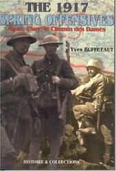 1917 Spring Offensives Arras Vimy Le Chemin Des Dames By Yves Buffetaut Vg+