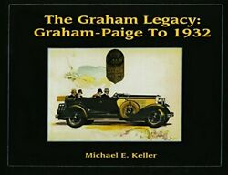 Graham Legacy Graham-paige To 1932 By Michael E. Keller - Hardcover Mint