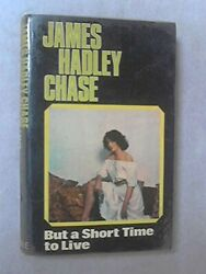 But A Short Time To Live By James Hadley Chase - Hardcover